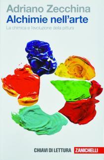 Adriano Zecchina, Alchimie nell'arte. La chimica e l'evoluzione della pittura, Zanichelli 2012.