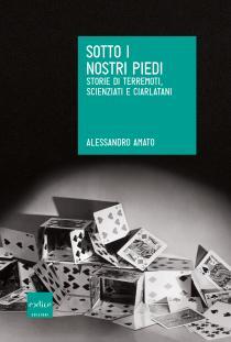 """Incontri con gli autori finalisti del Premio letterario Galileo 2017. Alessandro Amato """"Sotto i nostri piedi"""""""