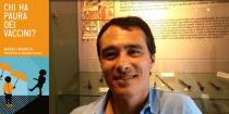 """Incontri con gli autori finalisti del Premio letterario Galileo 2017. Andrea Grignolio """"Chi ha paura dei vaccini?""""-Andrea Grignolio"""