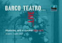 Barco teatro live. Musiche, arti e cucina dal vivo