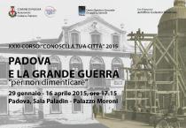 Padova e la Grande Guerra-XXXi Corso Conosci la tua città