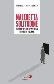 Copertina del libro Maledetta solitudine di Diego De Leo e Marco Trabucchi