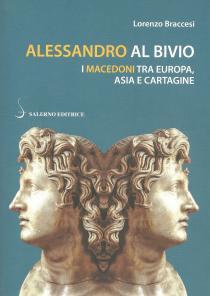 Copertina libro Alessandro al bivio. I Macedoni tra Europa, Asia e Cartagine