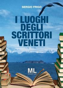 Copertina libro I luoghi degli scrittori veneti di Sergio Frigo