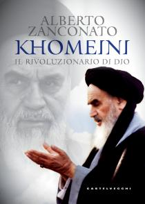 Copertina libro Khomeini il rivoluzionario di Dio di Alberto Zanconato