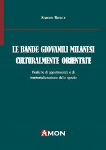 Copertina libro Le bande giovanili milanesi di Simone Borile