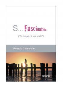 Copertina libro S... Fascination di Romolo Chiancone