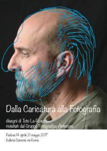 Dalla caricatura alla fotografia.  Disegni di Toto La Rosa rivisitati dal Gruppo fotografico Antenore