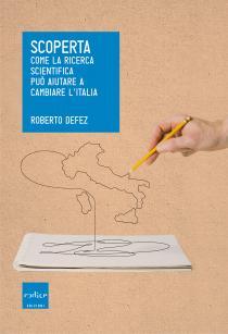 Premio Letterario Galileo 2019-Scoperta. Come la ricerca scientifica può aiutare a cambiare l'Italia