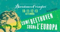 Festival Internazionale Bartolomeo Cristofori 2020. Come Beethoven sognò l'Europa