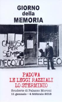 Giorno della Memoria 2018. Padova. Le Leggi Razziali. Lo Sterminio
