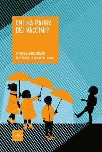 Premio Letterario Galileo 2017-Andrea Grignolio, Chi ha paura dei vaccini?, Codice edizioni 2016