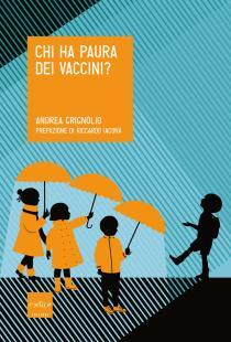 """Incontri con gli autori finalisti del Premio letterario Galileo 2017. Andrea Grignolio """"Chi ha paura dei vaccini?"""""""