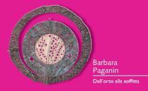 Dall'orto alla soffitta...Gioielli di Barbara Paganin