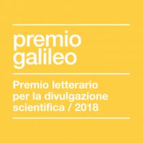 I finalisti del Premio Letterario Galileo 2018. Incontri con gli autori
