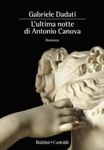 L'ultima notte di Antonio Canova. Presentazione libro di Gabriele Dadati