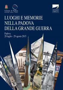 NOTTURNI D'ARTE 2015. Luoghi e memorie nella Padova della Grande Guerra
