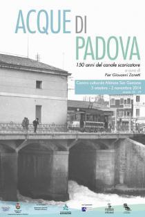 ACQUE DI PADOVA- 150 anni del canale Scaricatore