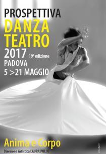 Prospettiva Danza teatro 2017. Anima e Corpo