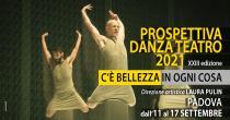 Prospettiva Danza Teatro 2021. C'è bellezza in ogni cosa