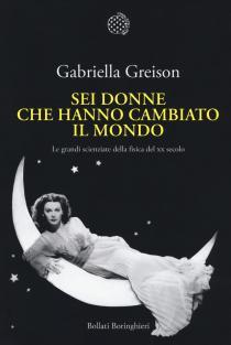 Premio Letterario Galileo 2018. XII edizione-Sei donne che hanno cambiato il mondo