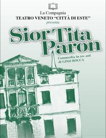 """Sior Tita Paron di G. Rocca-Teatro Veneto """"Città di Este"""""""