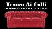 Teatro Ai Colli - Stagione di Prosa 2021/2022