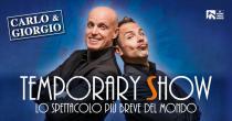 Carlo & Giorgio-Temporary Show. Lo spettacolo più breve del mondo