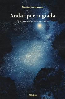 Copertina libro Andar per rugiada di Santa Costanza