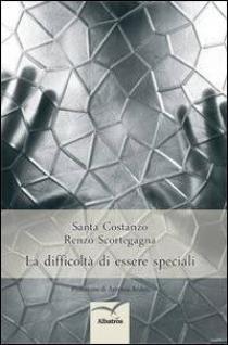 Copertina libro La difficoltà di essere speciali di Santa Costanza e Renzo Scortegagna