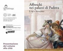 Affreschi nei palazzi di Padova: il Sei e Settecento. Presentazione libro