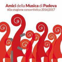 Amici della Musica di Padova. 60a Stagione concertistica 2016-2017