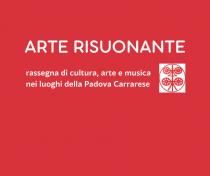 Rassegna di cultura arte e musica nei luoghi della Padova Carrarese
