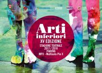 Arti Inferiori 15° edizione. Stagione teatrale 2017-2018