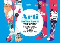 Arti Inferiori 16°edizione. Stagione teatrale 2018-2019