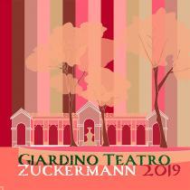 Giardino Teatro Zuckermann 2019. Rassegna di eventi