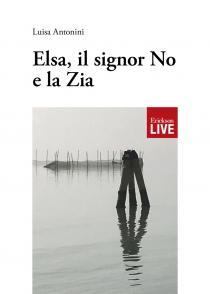 Copertina libro Elsa il signor no e la zia di Luisa Antonini.jpg