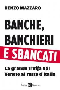 Copertina libro BANCHE, BANCHIERI E SBANCATI - La grande truffa dal Veneto al resto d'Italia
