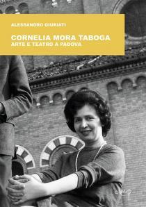 Copertina libro Cornelia Mora Taboga - arte e teatro a Padova