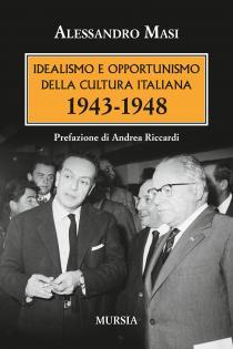 Copertina libro di Alessandro Masi _ Idealismo e opportunismo della cultura italiana