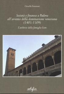 Società e finanza all'avvento della dominazione veneziana (1405-1509). L'archivio della famiglia Lion
