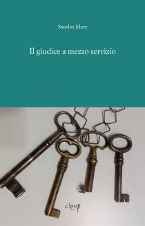 Copertina del libro Il giudice a mezzo servizio di Sandro Merz