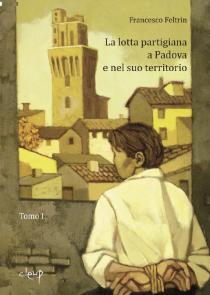 Copertina libro La lotta partigiana a Padova di Francesco Feltrin