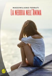Copertina libro La nebbia nell'anima di Massimiliano Ferrati.jpg