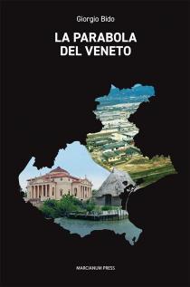 Copertina libro La parabola del Veneto di Giorgio Bido