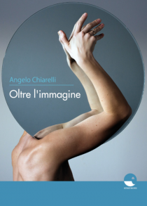 Copertina libro Oltre l'Immagine di Angelo Chiarelli