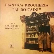 L'antica drogheria ai do caini. Presentazione libro di Emma Dal Zio e Andrea Ulandi