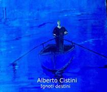 Alberto Cristini. Ignoti destini