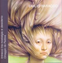 Emilio Baracco.  Intrecci tra nostalgia e desiderio. Omaggio da Padova
