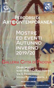 Percorsi di Arte Contemporanea. Mostre ed Eventi autunno-inverno  2019-2020